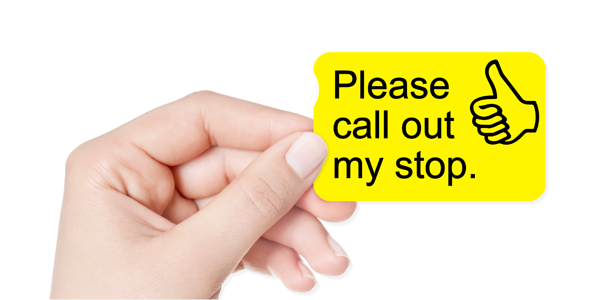Photo of a hand holding a Helping Hand card reading 'Please call out my stop.'